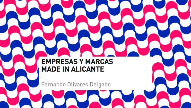 Empresas y Marcas Made in Alicante | Fernando Olivares